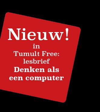 Nieuw! in Tumult Free: lesbrief Denken als een computer